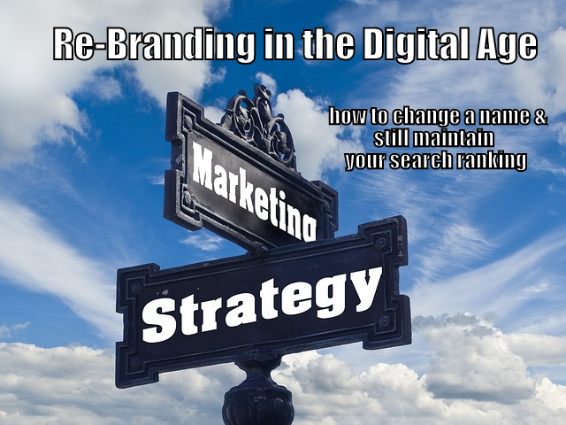 Re-Branding in the Digital Age to Preserve SEO